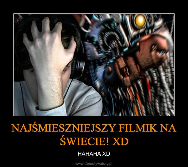 NAJŚMIESZNIEJSZY FILMIK NA ŚWIECIE! XD – HAHAHA XD