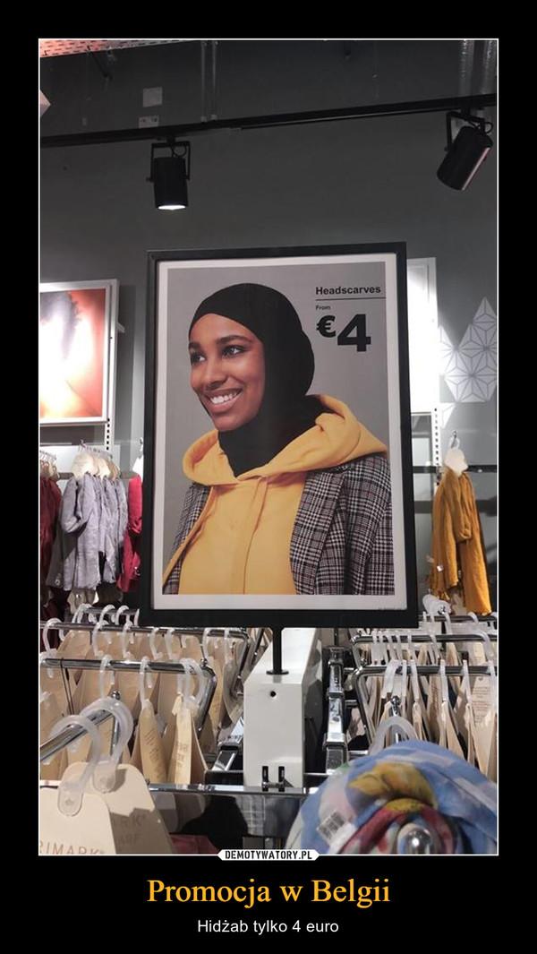 Promocja w Belgii – Hidżab tylko 4 euro