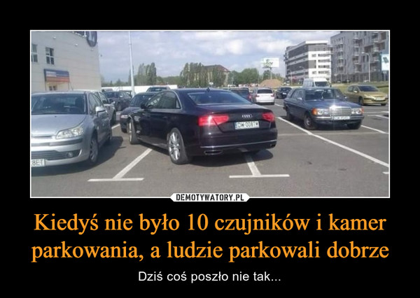 Kiedyś nie było 10 czujników i kamer parkowania, a ludzie parkowali dobrze – Dziś coś poszło nie tak...