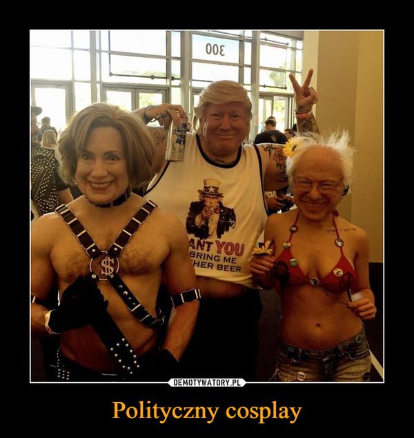 Polityczny cosplay –