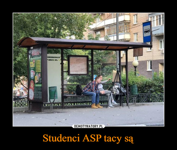 Studenci ASP tacy są –