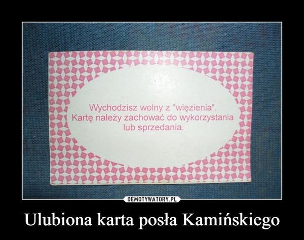 Ulubiona karta posła Kamińskiego –