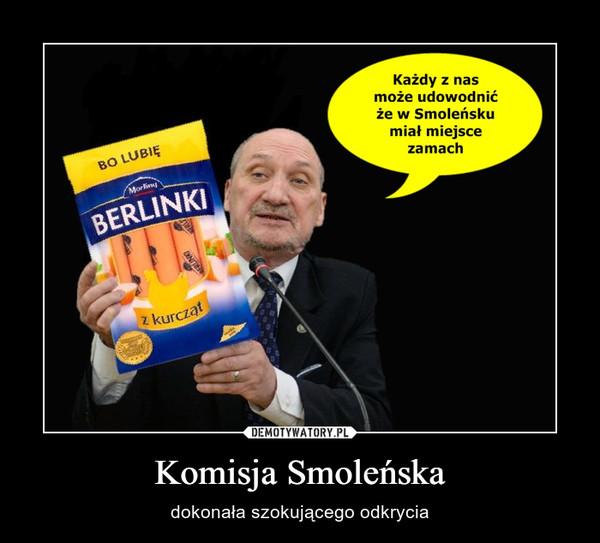 Komisja Smoleńska – dokonała szokującego odkrycia