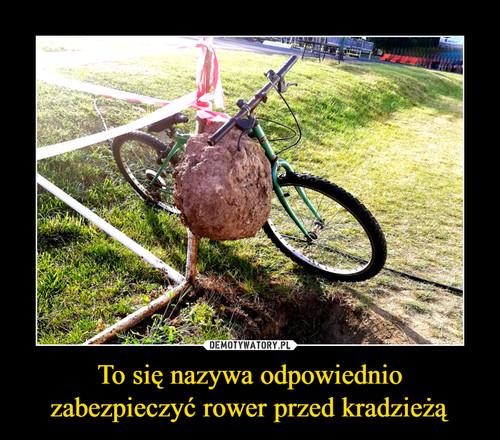 To się nazywa odpowiednio zabezpieczyć rower przed kradzieżą