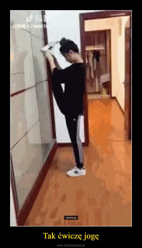 Tak ćwiczę jogę –