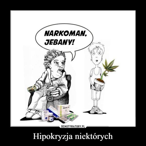 Hipokryzja niektórych –  NARKOMAN JEBANY
