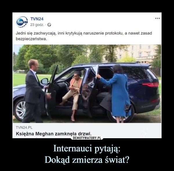 Internauci pytają:Dokąd zmierza świat? –  Jedni się zachwycają, inni krytykują naruszenie protokołu, a nawet zasad bezpieczeństwa.Księżna Meghan zamknęła drzwi.