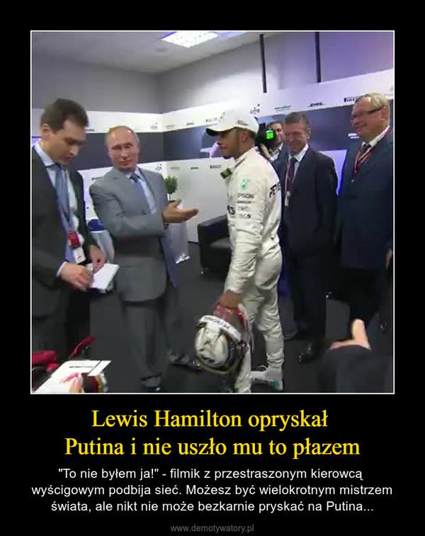 """Lewis Hamilton opryskał Putina i nie uszło mu to płazem – """"To nie byłem ja!"""" - filmik z przestraszonym kierowcą wyścigowym podbija sieć. Możesz być wielokrotnym mistrzem świata, ale nikt nie może bezkarnie pryskać na Putina..."""