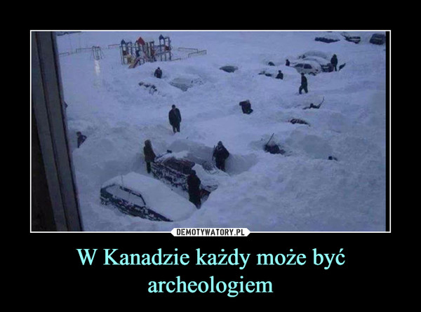 W Kanadzie każdy może być archeologiem –