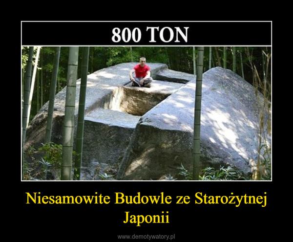 Niesamowite Budowle ze Starożytnej Japonii –