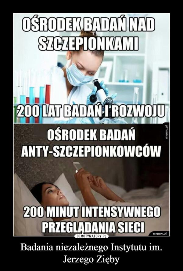 Badania niezależnego Instytutu im. Jerzego Zięby –