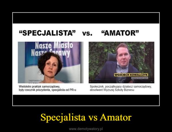 Specjalista vs Amator –