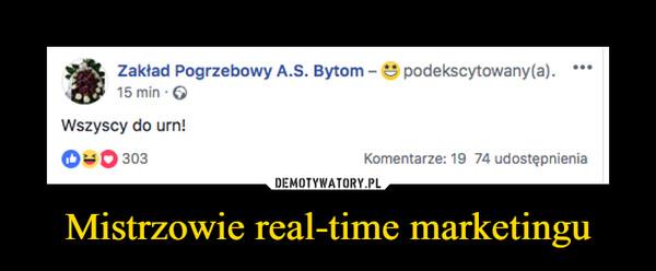 Mistrzowie real-time marketingu –  Zakład Pogrzebowy A.S. Bytom Wszyscy do urn!