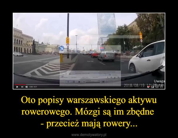 Oto popisy warszawskiego aktywu rowerowego. Mózgi są im zbędne - przecież mają rowery... –
