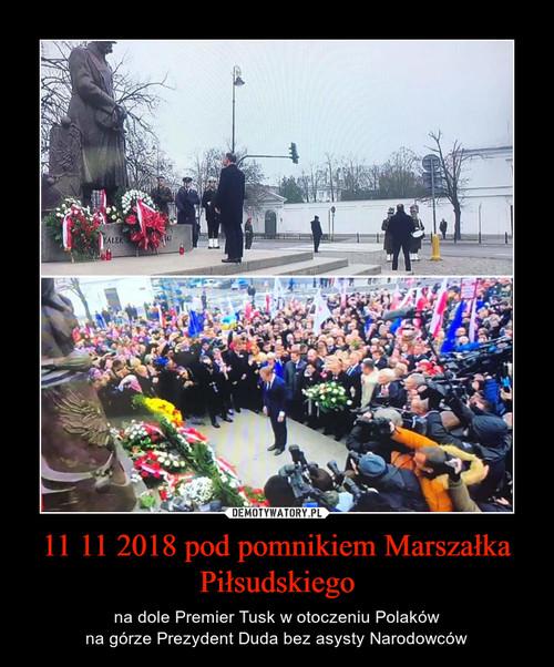 11 11 2018 pod pomnikiem Marszałka Piłsudskiego