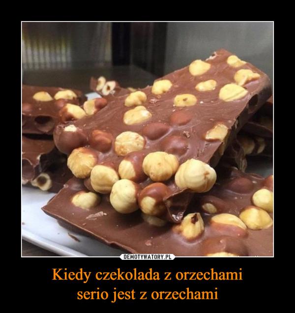 Kiedy czekolada z orzechamiserio jest z orzechami –