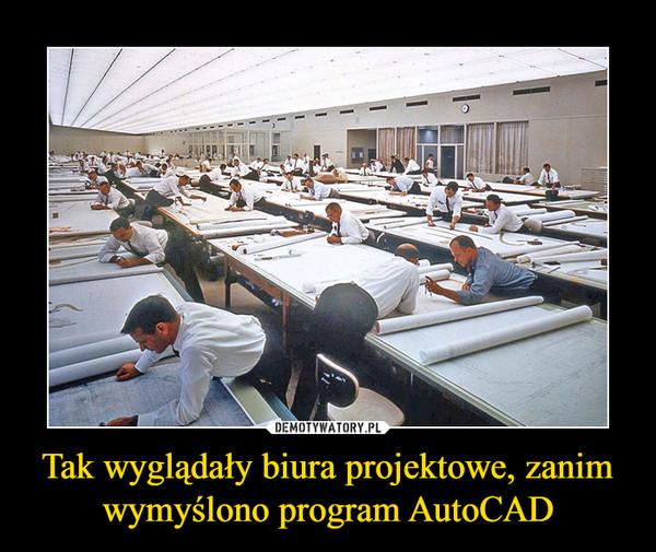 Tak wyglądały biura projektowe, zanim wymyślono program AutoCAD –