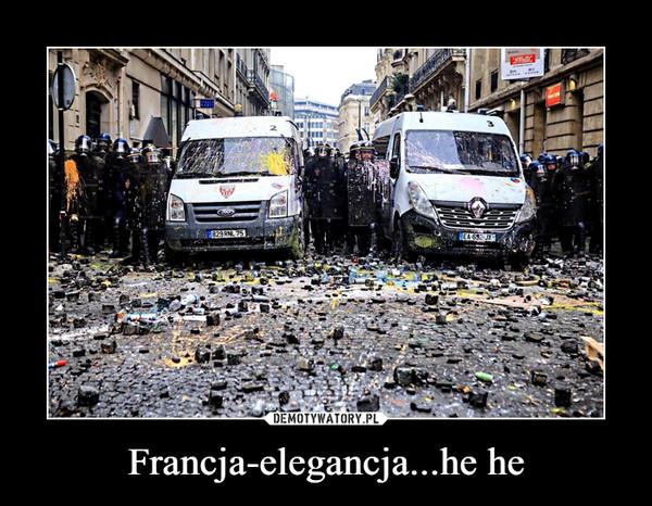 Francja-elegancja...he he –