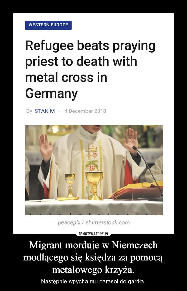 Migrant morduje w Niemczech modlącego się księdza za pomocą metalowego krzyża. – Następnie wpycha mu parasol do gardła.