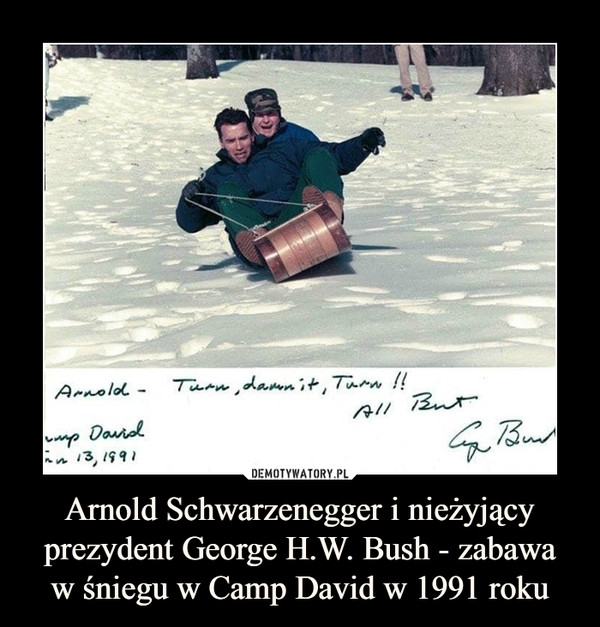 Arnold Schwarzenegger i nieżyjący prezydent George H.W. Bush - zabawaw śniegu w Camp David w 1991 roku –
