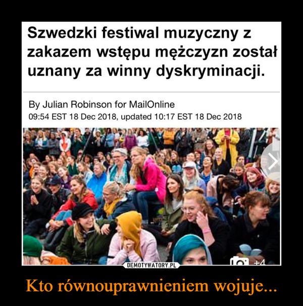 Kto równouprawnieniem wojuje... –  Szwedzki festiwal muzyczny z zakazem wstępu mężczyzn został uznany za winny dyskryminacji By Julian Robinson for Mail Online