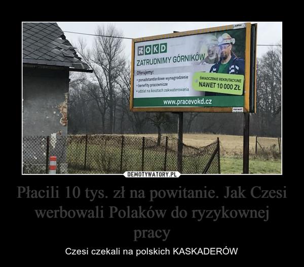 Płacili 10 tys. zł na powitanie. Jak Czesi werbowali Polaków do ryzykownej pracy – Czesi czekali na polskich KASKADERÓW
