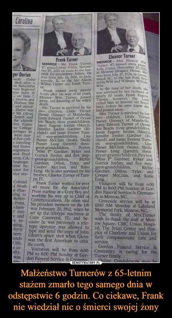 Małżeństwo Turnerów z 65-letnim stażem zmarło tego samego dnia w odstępstwie 6 godzin. Co ciekawe, Frank nie wiedział nic o śmierci swojej żony –