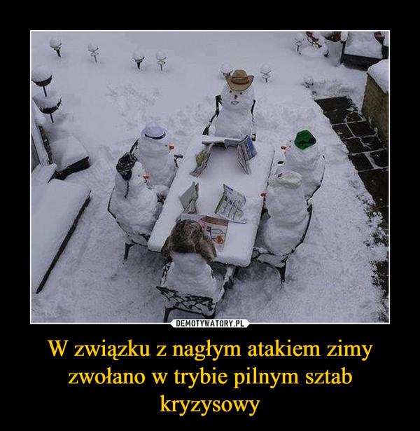W związku z nagłym atakiem zimy zwołano w trybie pilnym sztab kryzysowy –