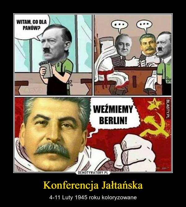 Konferencja Jałtańska – 4-11 Luty 1945 roku koloryzowane