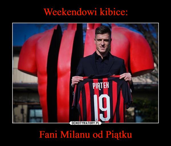 Fani Milanu od Piątku –