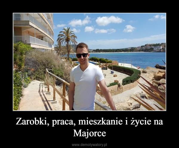 Zarobki, praca, mieszkanie i życie na Majorce –
