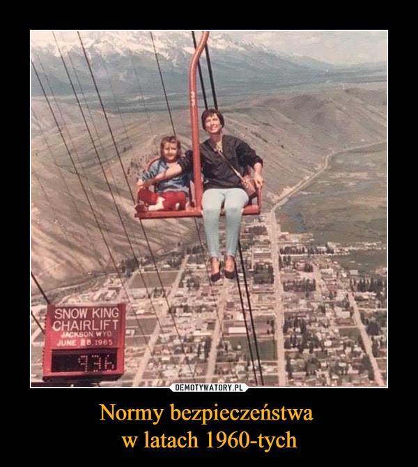 Normy bezpieczeństwa w latach 1960-tych –