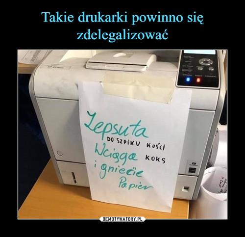 Takie drukarki powinno się zdelegalizować