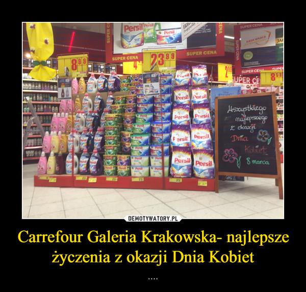 Carrefour Galeria Krakowska- najlepsze życzenia z okazji Dnia Kobiet – ....