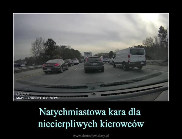 Natychmiastowa kara dla niecierpliwych kierowców –