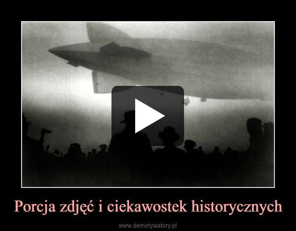 Porcja zdjęć i ciekawostek historycznych –
