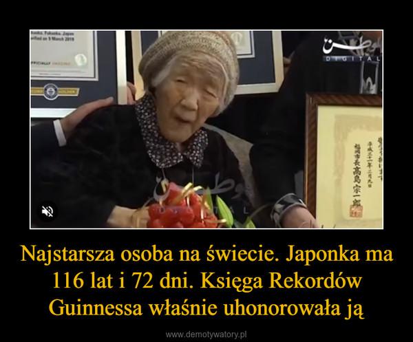 Najstarsza osoba na świecie. Japonka ma 116 lat i 72 dni. Księga Rekordów Guinnessa właśnie uhonorowała ją –