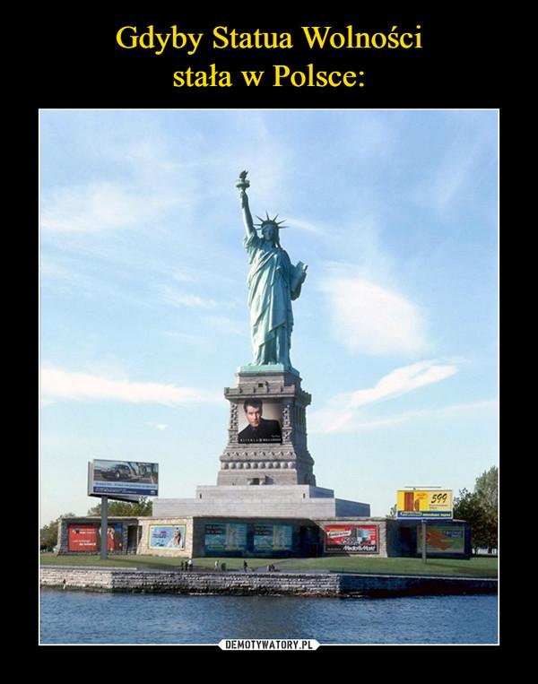 Gdyby Statua Wolności stała w Polsce: