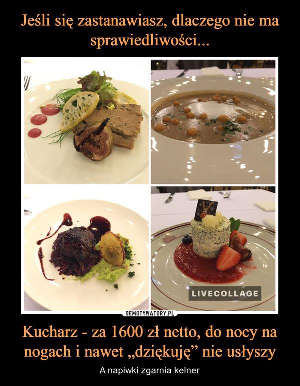 """Kucharz - za 1600 zł netto, do nocy na nogach i nawet """"dziękuję"""" nie usłyszy – A napiwki zgarnia kelner"""