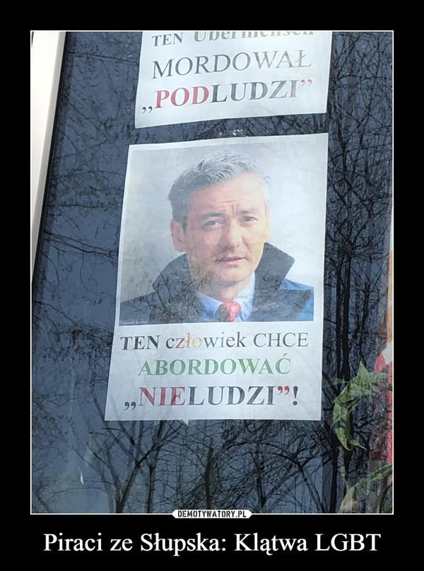 Piraci ze Słupska: Klątwa LGBT –