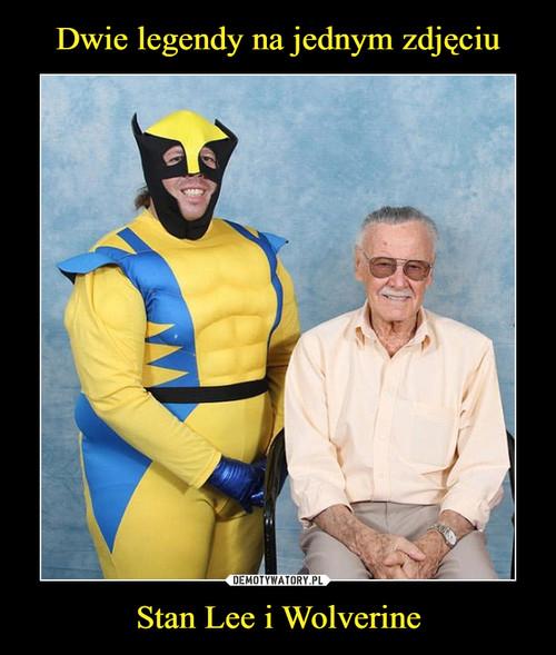 Dwie legendy na jednym zdjęciu Stan Lee i Wolverine