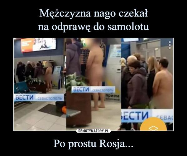 Po prostu Rosja... –