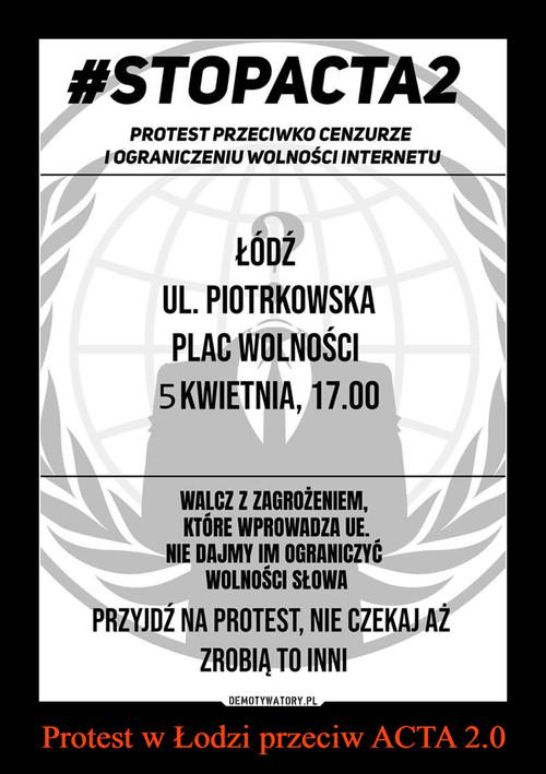 Protest w Łodzi przeciw ACTA 2.0