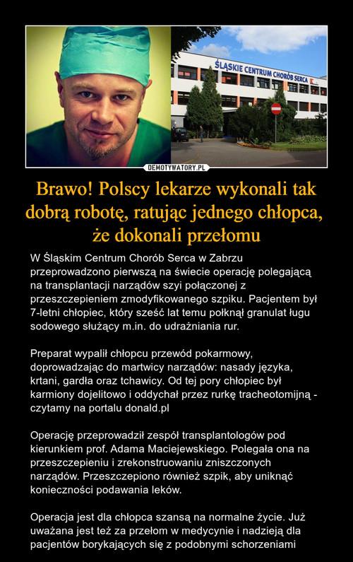 Brawo! Polscy lekarze wykonali tak dobrą robotę, ratując jednego chłopca,  że dokonali przełomu