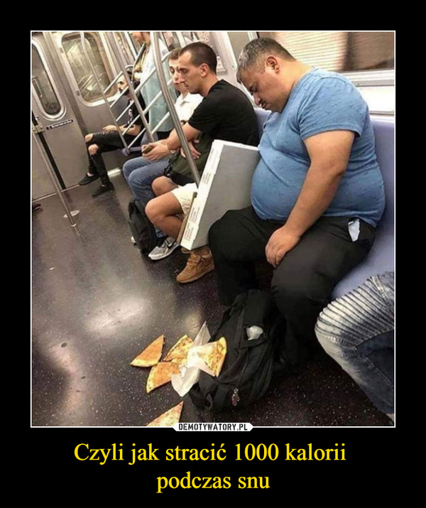 Czyli jak stracić 1000 kalorii podczas snu –