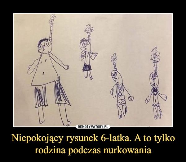 Niepokojący rysunek 6-latka. A to tylko rodzina podczas nurkowania –