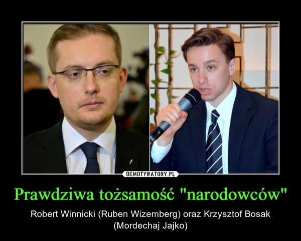 """Prawdziwa tożsamość """"narodowców"""" – Robert Winnicki (Ruben Wizemberg) oraz Krzysztof Bosak (Mordechaj Jajko)"""