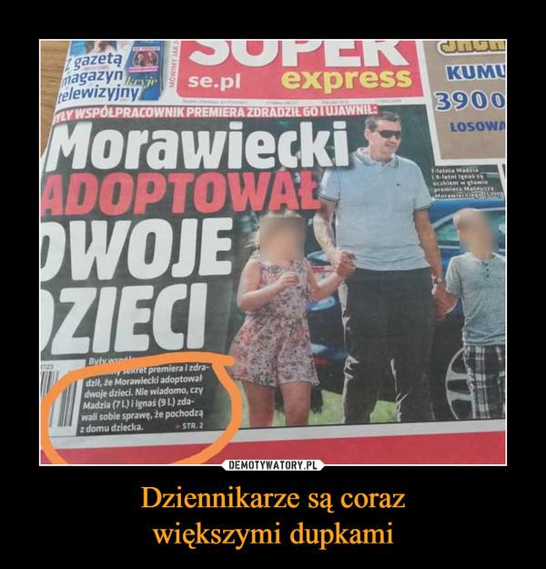 Dziennikarze są corazwiększymi dupkami –  morawiecki adoptował dwoje dzieci