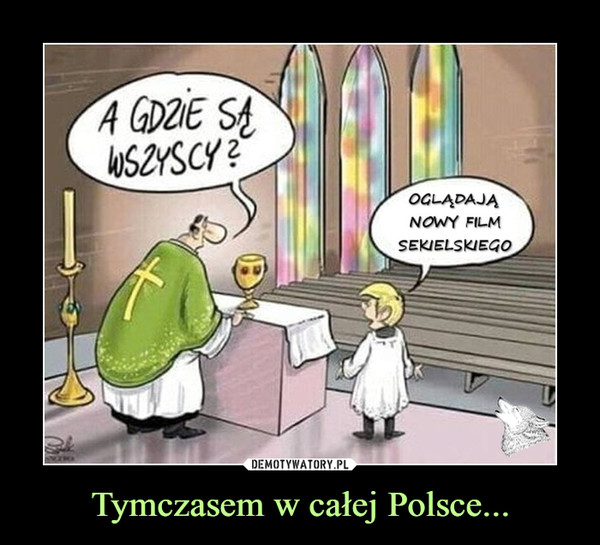 Tymczasem w całej Polsce... –  A gdzie są wszyscy? Oglądają nowy film Sekielskiego