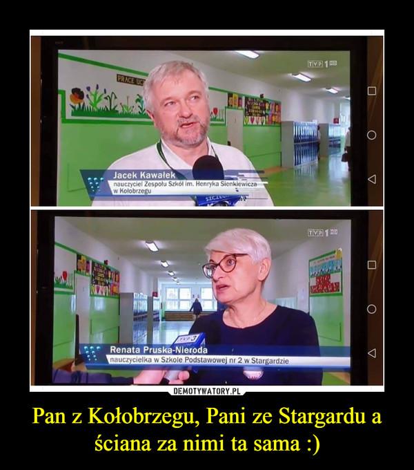 Pan z Kołobrzegu, Pani ze Stargardu a ściana za nimi ta sama :) –